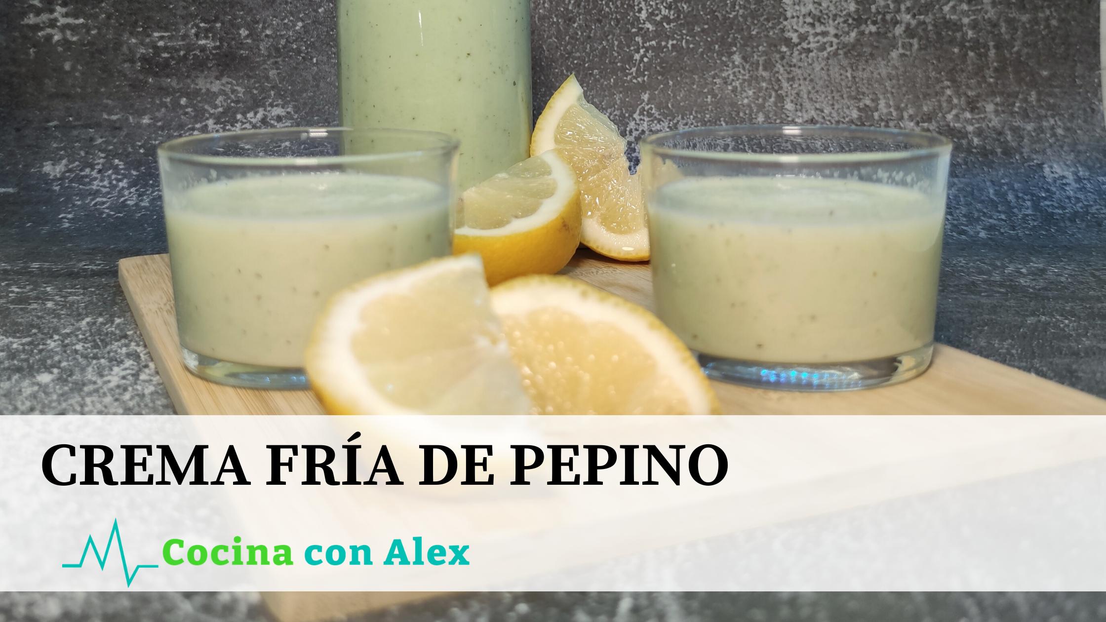 Crema fría de pepino by Alex Arroyo Fit. Perfecta crema fría para este verano seguir cuidando de tu cuerpo y la dieta, con un sabor increíble.