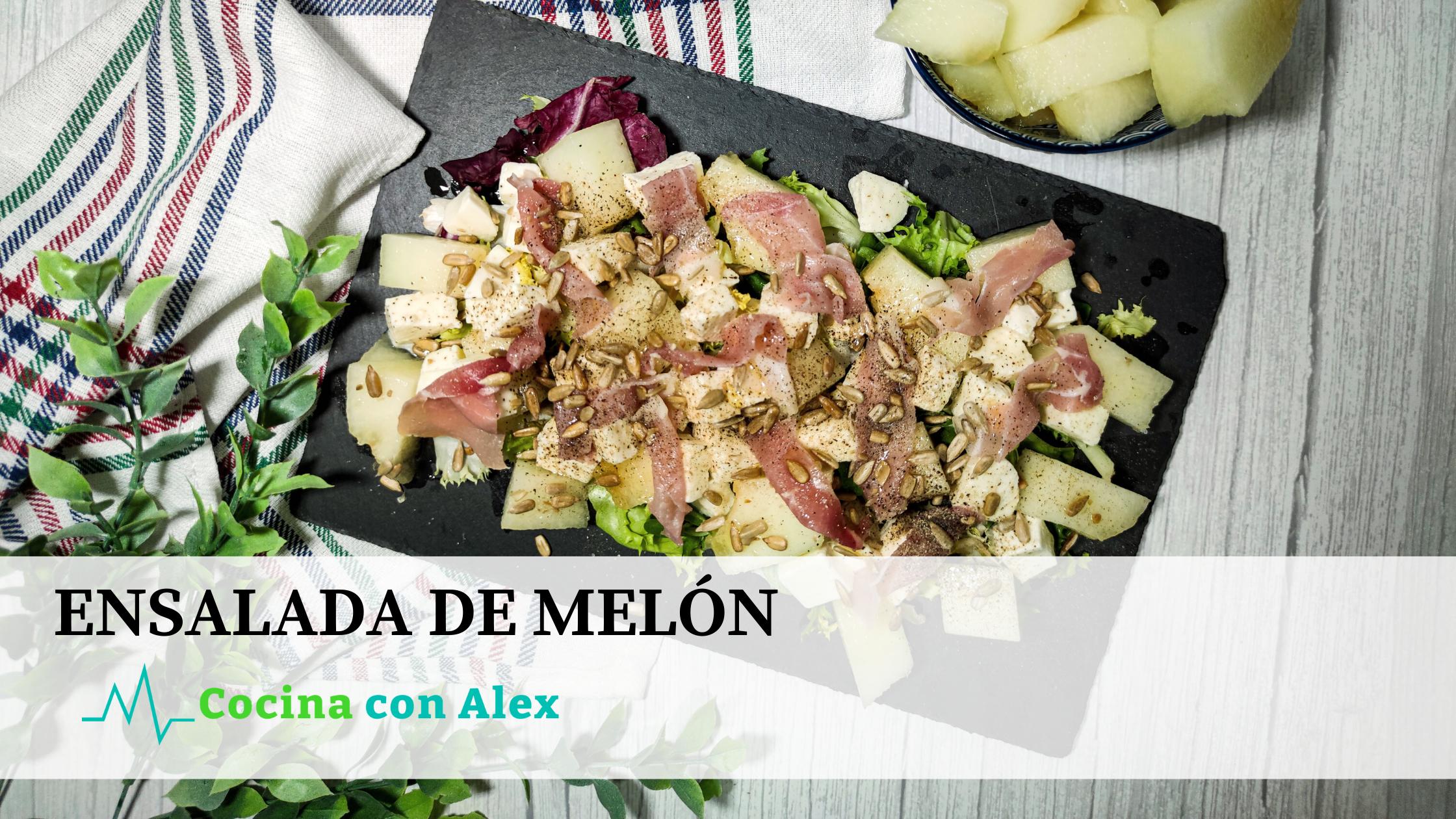 Ensalada de Melón Alex Arroyo Fit. Receta sana y fresca, perfecta para cuidar la línea y bajar de peso